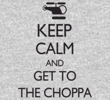 Keep Calm and Get to the Choppa Kids Clothes