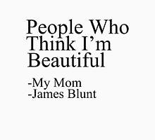 People Who Think I'm Beautiful Unisex T-Shirt