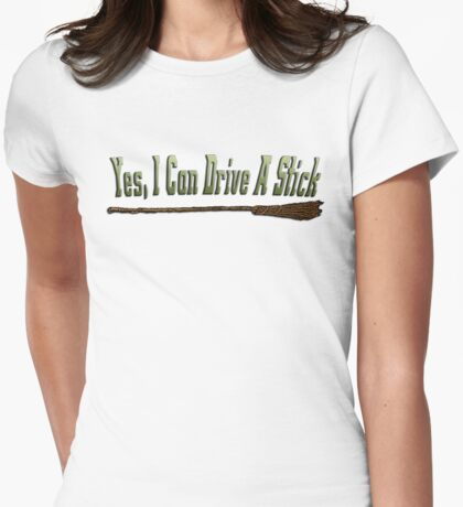 I can drive a stick 1 Womens Fitted T-Shirt