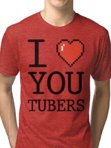 I LOVE OYUTUBERS Tri-blend T-Shirt