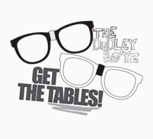 Get The Tables - The Dudley Boyz by Rachael Edenburn