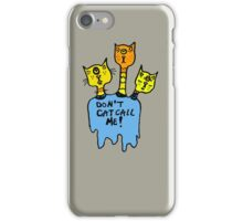 Don't Catcall Me (Triclops Warm) iPhone Case/Skin