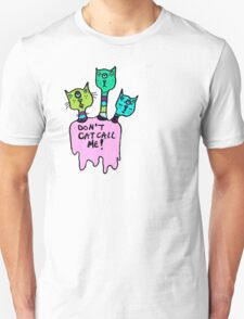 Don't Catcall Me (Triclops Cool) T-Shirt