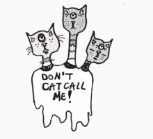 Don't Catcall Me (Desaturated) by Kayleigh Morin