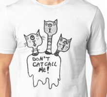 Don't Catcall Me (Desaturated) Unisex T-Shirt
