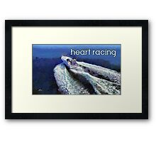Heart racing Framed Print