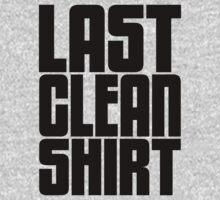 Last Clean Shirt by FreshThreadShop