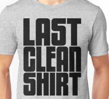 Last Clean Shirt Unisex T-Shirt