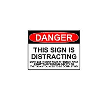 DISTRACTING SIGN Photographic Print
