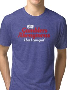 Gamblers anonymous - I bet I can quit Tri-blend T-Shirt