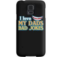 I Love my Dads BAD JOKES! Samsung Galaxy Case/Skin