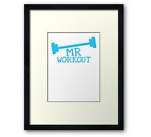 MR WORKOUT with weights Framed Print