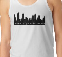 In New York you can be a new man Tank Top