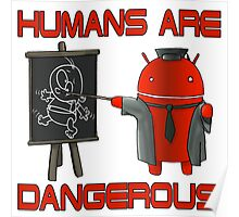 Humans are Dangerous Poster