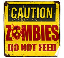 Bloody Zombies Caution Sign Poster