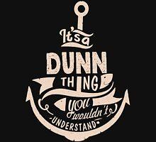 It's a DUNN shirt Unisex T-Shirt