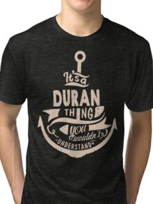 It's a DURAN shirt Tri-blend T-Shirt