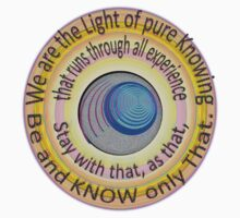 BE and KNOW only Pure Knowing... by TeaseTees