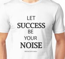 BODACIOUS success Unisex T-Shirt