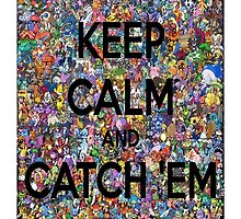 Keep Calm and Catch them all Case by Hypedsn