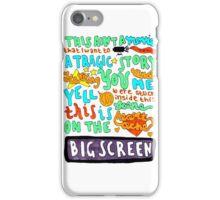Heartache On The Big Screen iPhone Case/Skin