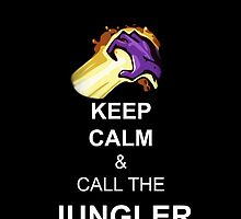 Keep Calm and Call the Jungler - League of Legends - LoL by sakha