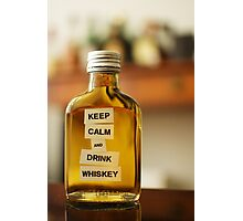 KEEP CALM AND DRINK WHISKEY Photographic Print
