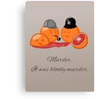 Bloody Orange Murder Canvas Print