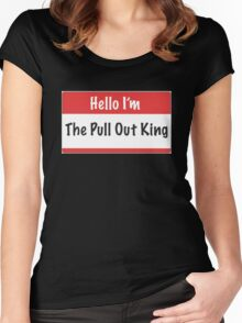 Pullout King Women's Fitted Scoop T-Shirt