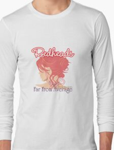 Redheads: Far From Average by stlgirlygirl Long Sleeve T-Shirt