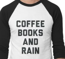 Coffee Books and Rain Men's Baseball ¾ T-Shirt