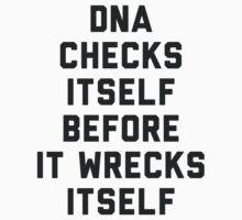 DNA Checks Itself by radquoteshirts