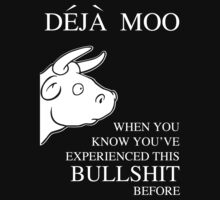 Deja Moo -- When You Know You've Experienced This Bullshit Before by Samuel Sheats