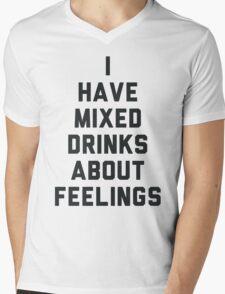 I Have Mixed Drinks About Feelings Mens V-Neck T-Shirt