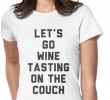 Lets Go Wine Tasting on the Couch Womens Fitted T-Shirt