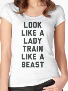 Look Like A Lady Train Like a Beast. Women's Fitted Scoop T-Shirt