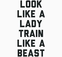Look Like A Lady Train Like a Beast. Womens Fitted T-Shirt