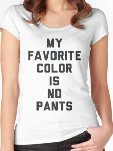 My Favorite Color Is No Pants Women's Fitted Scoop T-Shirt