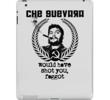 Che Guevara would have... iPad Case/Skin