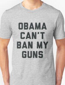 Obama Cant Ban My Guns T-Shirt