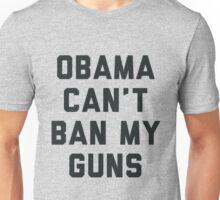 Obama Cant Ban My Guns Unisex T-Shirt
