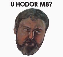 Game of Thrones - Hodor U Wot M8 shirt by Jonald
