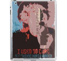 I Used To Care But Things Have Changed iPad Case/Skin