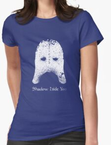 Shadow Hide You Womens Fitted T-Shirt