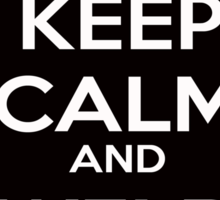 Keep Calm and Weld On Sticker