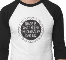 Chaos killed the dinosaurs darling Men's Baseball ¾ T-Shirt