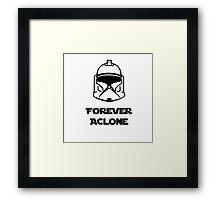 Forever A Clone Framed Print