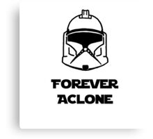 Forever A Clone Canvas Print