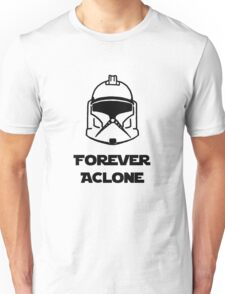 Forever A Clone Unisex T-Shirt