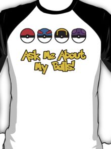 Ask Me About My Balls! T-Shirt